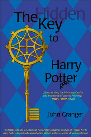 The Hidden Key to Harry Potter by John Granger
