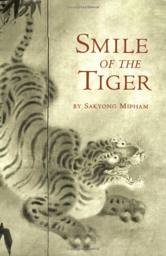 Smile Of The Tiger by Sakyong Mipham