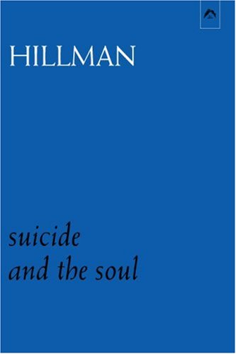 Suicide and the Soul by James Hillman