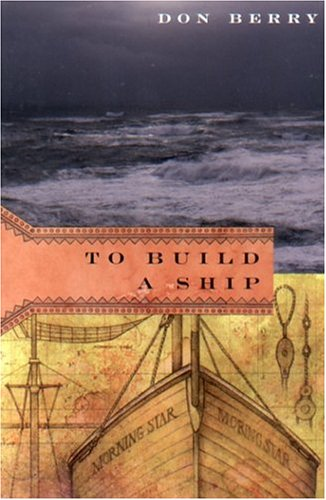 To Build a Ship by Don Berry