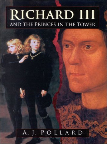 Richard III and the Princes in the Tower by A.J. Pollard