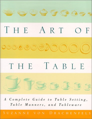The Art of the Table by Suzanne Von Drachenfels