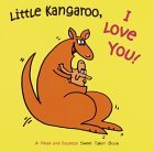 Little Kangaroo, I Love You! (Sweet Talkin')