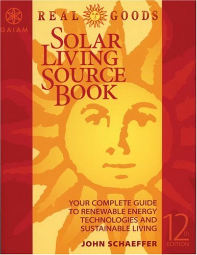 Real Goods Solar Living Sourcebook by John Schaeffer