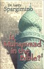 Is Muhammed in the Bible?: Muslim Claims Examined in the Light of Scripture, History, and Current Events
