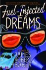 Fuel-Injected Dreams: A Novel