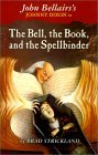 The Bell, the Book, and the Spellbinder (John Bellairs's Mysteries)