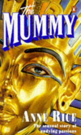 The Mummy, Or, Ramses The Damned by Anne Rice