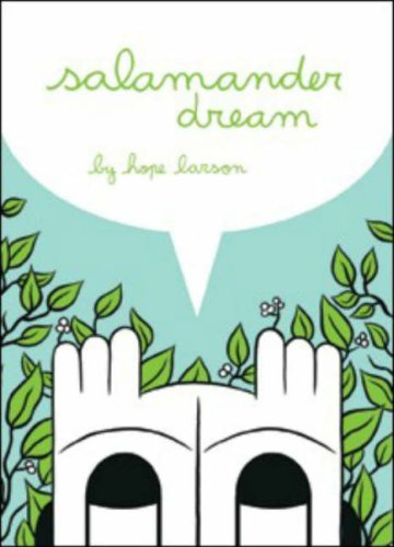 Salamander Dream by Hope Larson