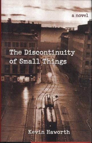 The Discontinuity of Small Things by Kevin Haworth