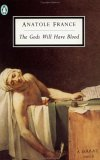 The Gods Will Have Blood (Penguin Twentieth-Century Classics)