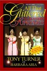All That Glittered: My Life with the Supremes