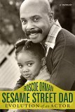Sesame Street Dad: Evolution of an Actor: A Memoir