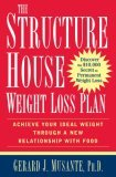 The Structure House Weight Loss Plan: Achieve Your Ideal Weight Through a New Relationship with Food