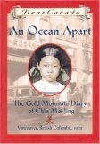 An Ocean Apart: The Gold Mountain Diary of Chin Mei-Ling, Vancouver, British Columbia, 1922 (Dear Canada)