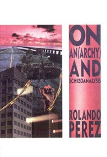 On Anarchy & Schizoanalysis