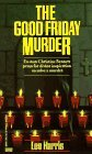 The Good Friday Murder (A Christine Bennett Mystery #1)