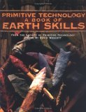 Primitive Technology: A Book of Earth Skills a Book of Earth Skills