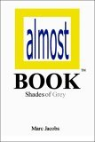 Almost Book: Shades of Grey
