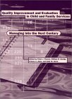 Quality Improvement and Evaluation in Child and Family Services: Managing Into the Next Century