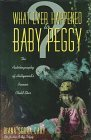 Whatever Happened to Baby Peggy?: The Autobiography of Hollywood's Pioneer Child Star