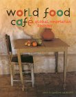 World Food Cafe: Global Vegetarian Cooking
