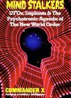 Mind Stalkers: UFO's, Implants & the Psychotronic Agenda of the New World Order