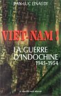 "Viet Nam!: La Guerre D'indochine, 1945 1954 (Collection ""Documents"") (French Edition)"