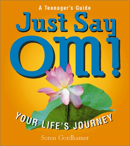 Just Say Om! by Soren Gordhamer