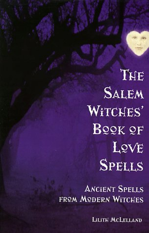 The Salem Witches Book Of Love Spells by Cheri Scotch