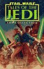 Tales of the Jedi: The Collection (Star Wars: Tales of the Jedi, #3)