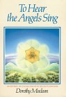 To Hear the Angels Sing by Dorothy MacLean