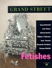 Grand Street 53: Fetishes (Summer 1995)
