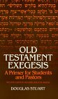 Old Testament Exegesis: A Primer for Students and Pastors