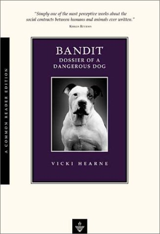 Bandit: Dossier of a Dangerous Dog