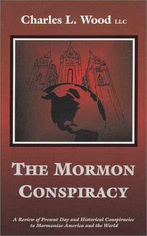 The Mormon Conspiracy by Charles L. Wood