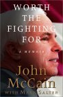 Worth the Fighting for by John McCain