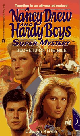 Secrets of the Nile (Nancy Drew and the Hardy Boys: Super Mystery, #25)