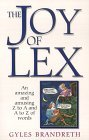 The Joy Of Lex: An Amazing And Amusing Z To A And A To Z Of Words
