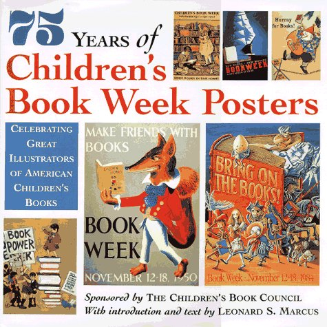 75 Years of Children's Book Week Posters by Leonard S. Marcus