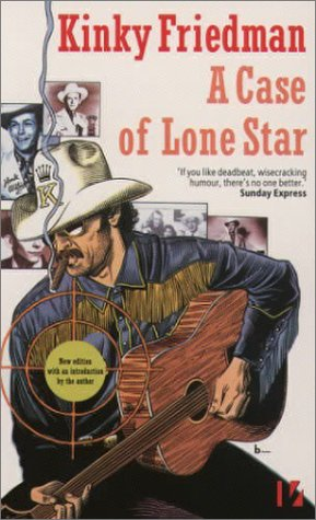A Case of Lone Star by Kinky Friedman