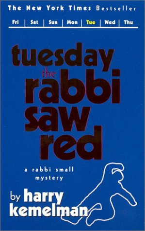 Tuesday the Rabbi Saw Red (Rabbi Small Mysteries by Harry Kemelman