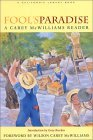 Fool's Paradise: A Carey McWilliams Reader (California Legacy Book) (California Legacy Book)