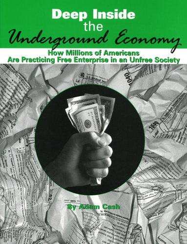 Deep Inside The Underground Economy: How Millions Of Americans Are Practicing Free Enterprise In An Unfree Society