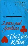 Lovers And Gamblers ;The Love Killers