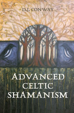 Advanced Celtic Shamanism by D.J. Conway — Reviews, Discussion, Bookclubs, Lists