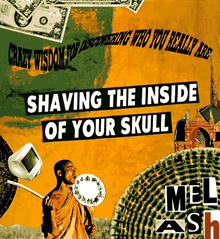 Shaving the Inside of Your Skull by Mel Ash