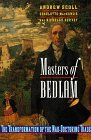 Masters of Bedlam: The Transformation of the Mad-Doctoring Trade