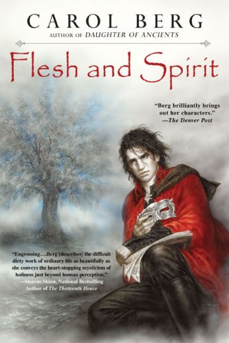 Flesh and Spirit by Carol Berg