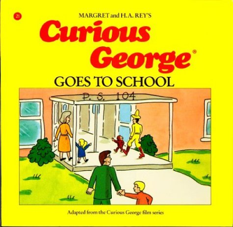 Curious George Goes to School by Margret Rey